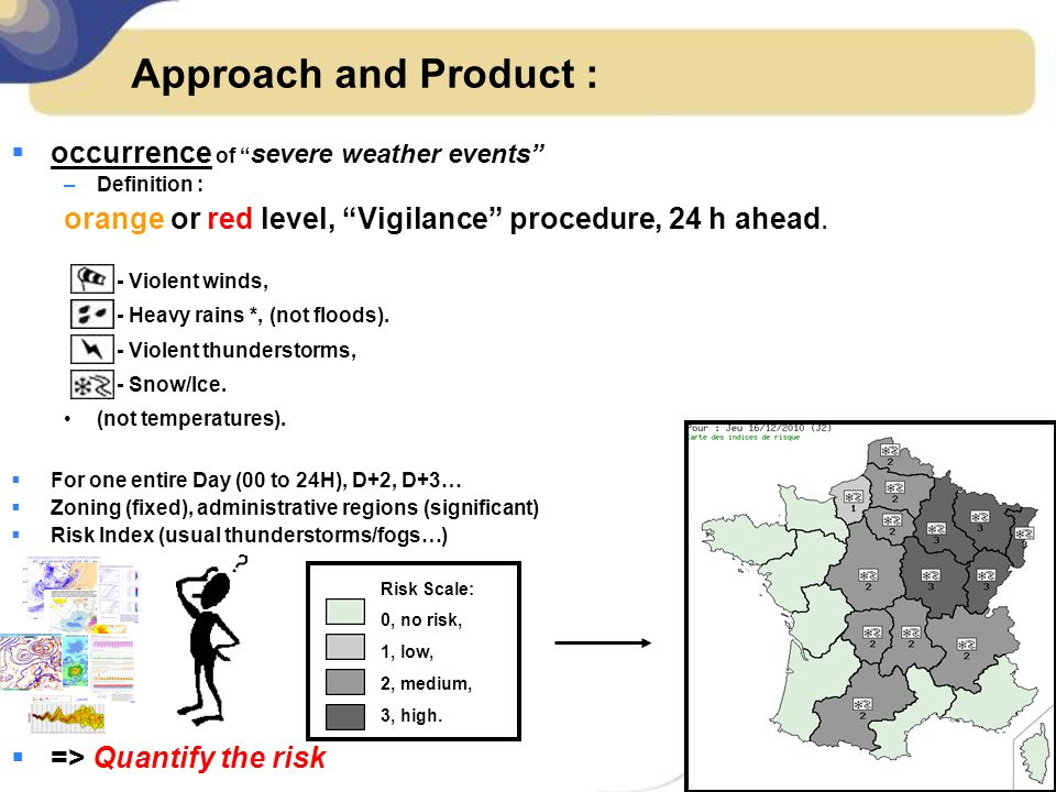Approach and Product : occurrence of severe weather events