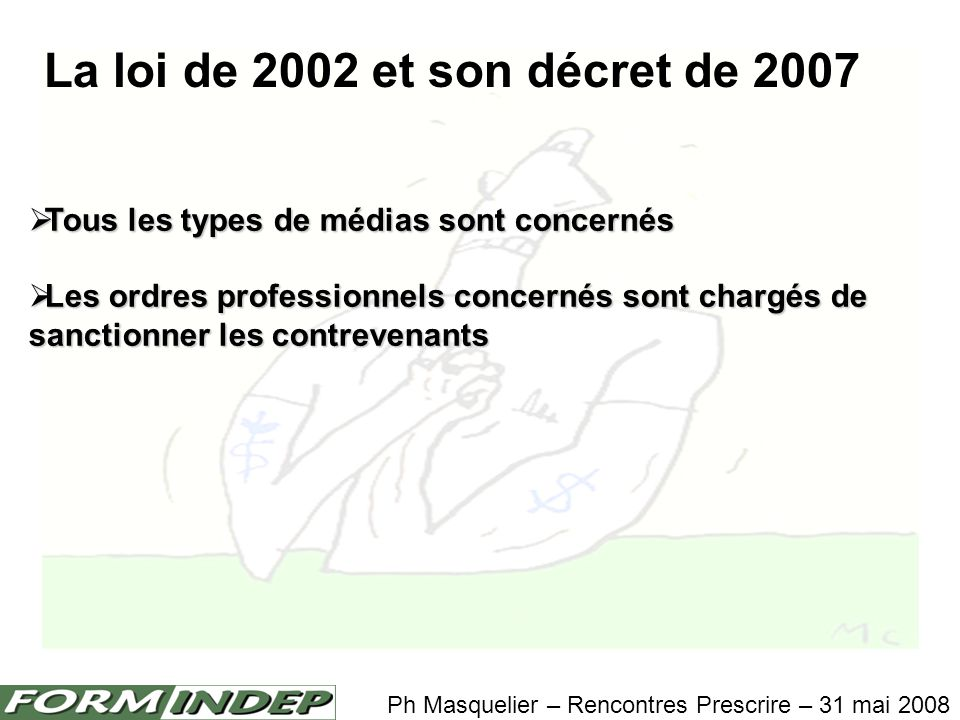 La loi de 2002 et son décret de 2007