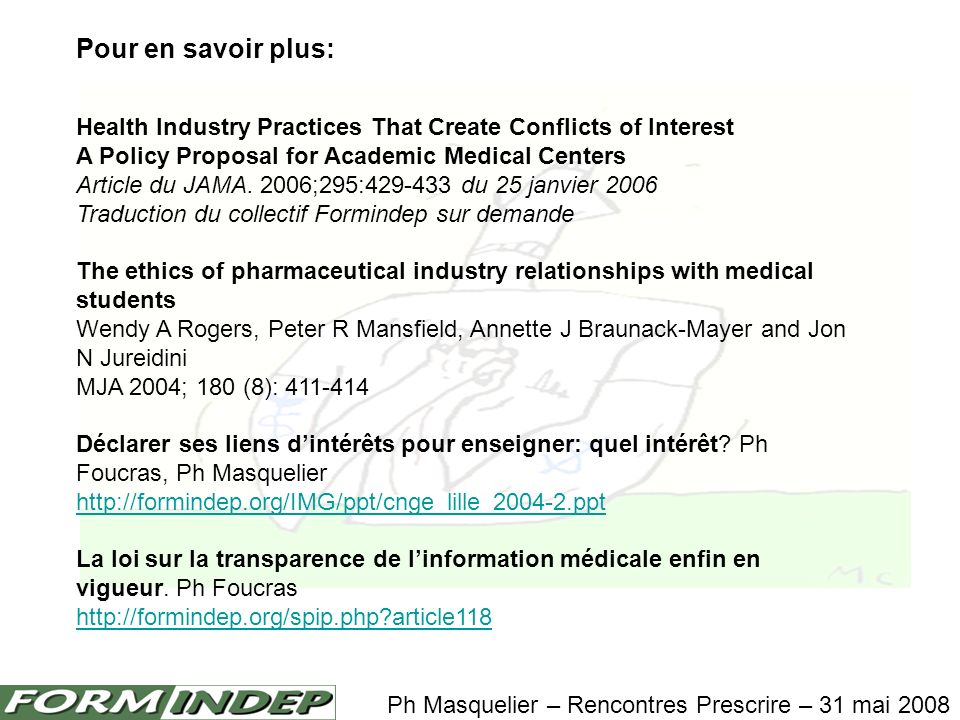 Pour en savoir plus: Health Industry Practices That Create Conflicts of Interest. A Policy Proposal for Academic Medical Centers.