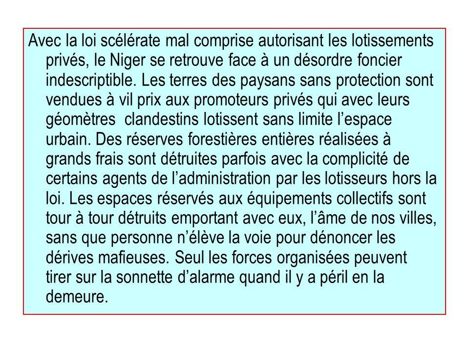 Avec la loi scélérate mal comprise autorisant les lotissements privés, le Niger se retrouve face à un désordre foncier indescriptible.