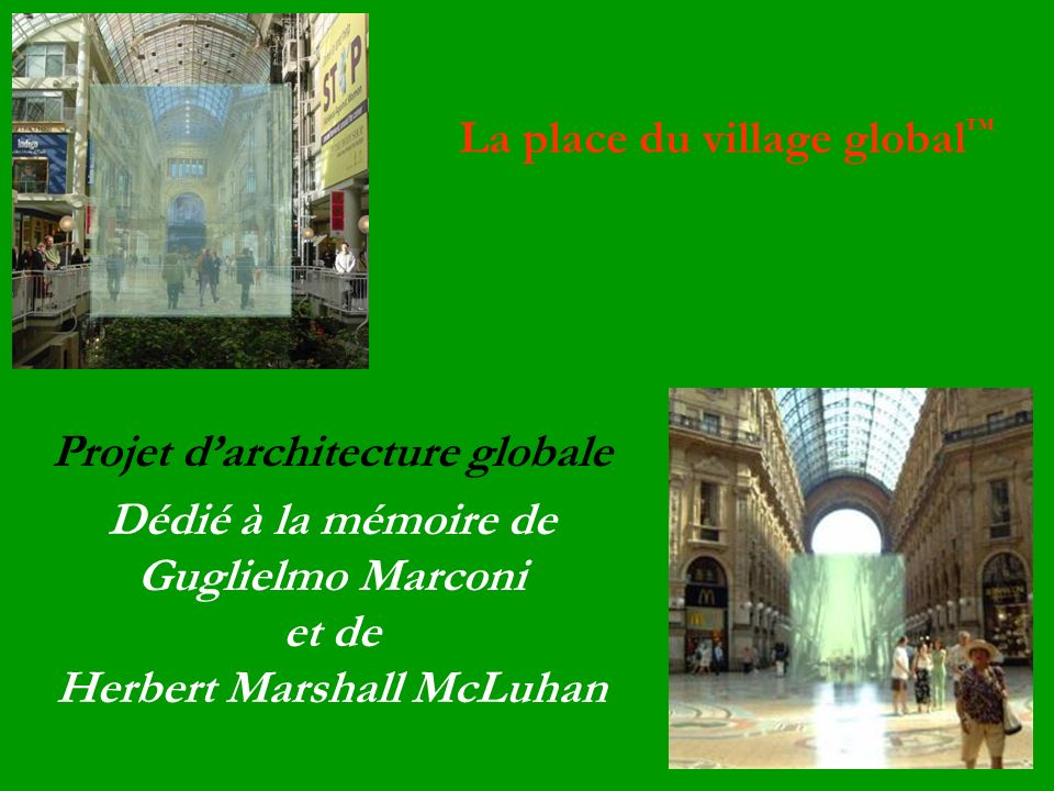La place du village global™