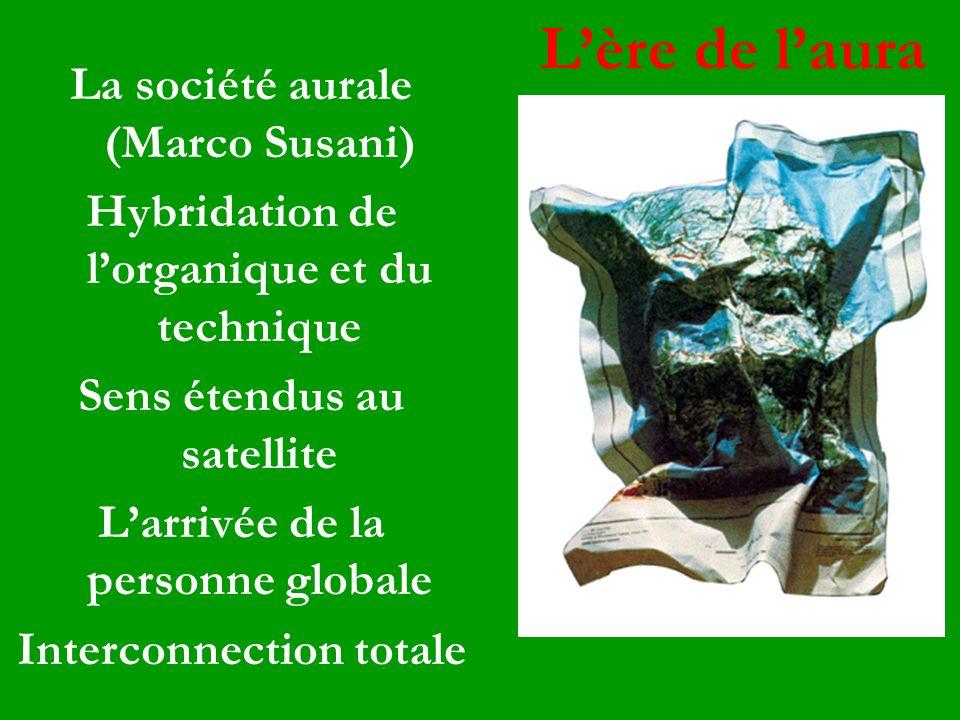 L'ère de l'aura La société aurale (Marco Susani)