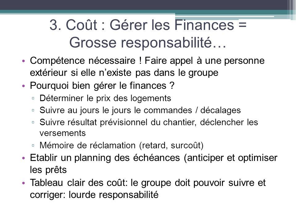 3. Coût : Gérer les Finances = Grosse responsabilité…