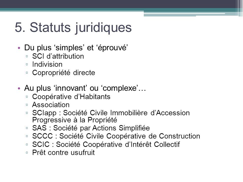 5. Statuts juridiques Du plus 'simples' et 'éprouvé'