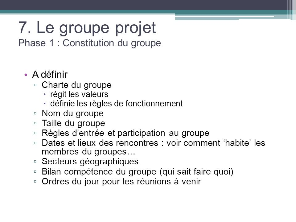 7. Le groupe projet Phase 1 : Constitution du groupe