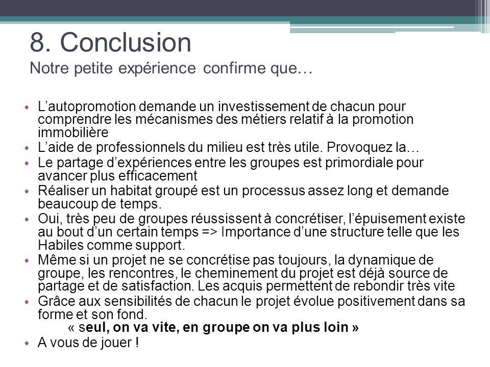 8. Conclusion Notre petite expérience confirme que…