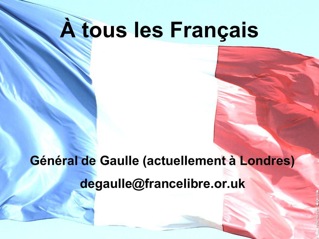 Général de Gaulle (actuellement à Londres)