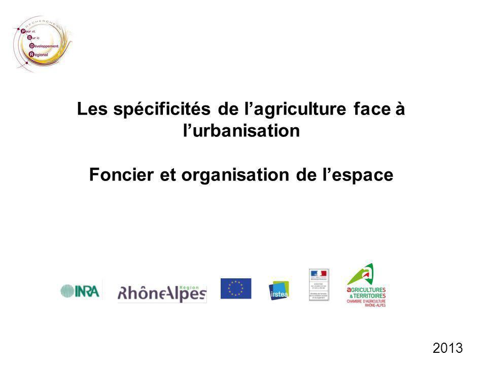 Les spécificités de l'agriculture face à l'urbanisation Foncier et organisation de l'espace