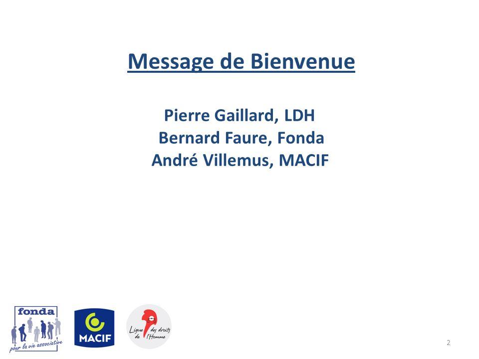 Message de Bienvenue Pierre Gaillard, LDH Bernard Faure, Fonda