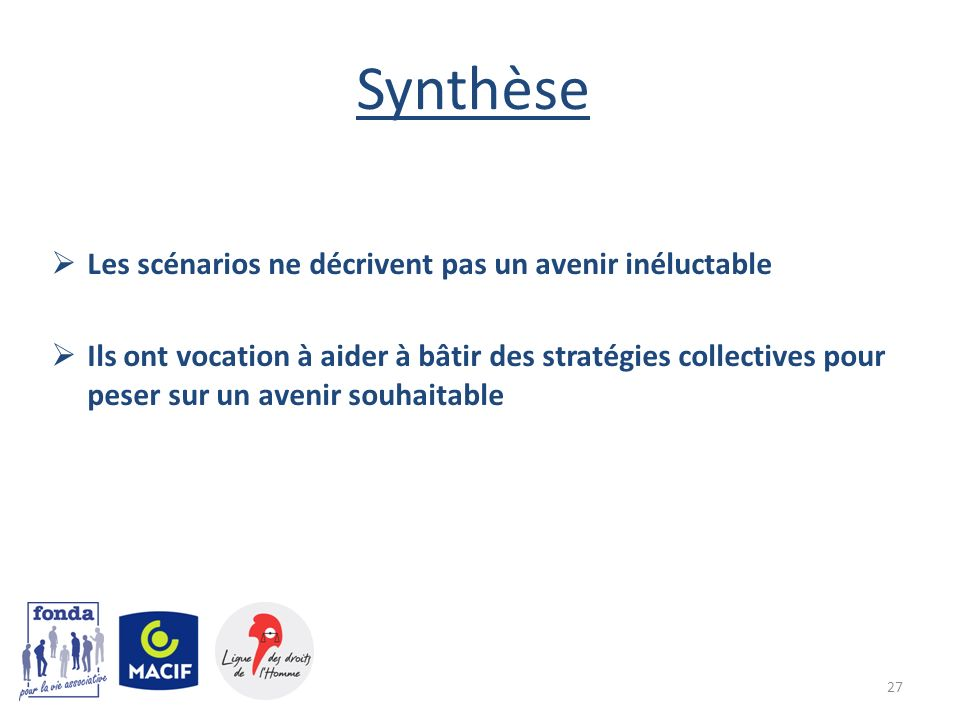 Synthèse Les scénarios ne décrivent pas un avenir inéluctable