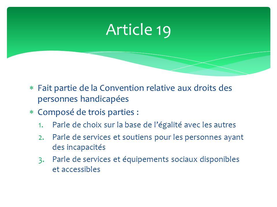 Article 19 Fait partie de la Convention relative aux droits des personnes handicapées. Composé de trois parties :