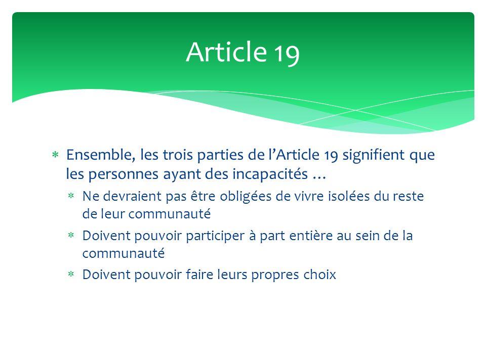 Article 19 Ensemble, les trois parties de l'Article 19 signifient que les personnes ayant des incapacités …