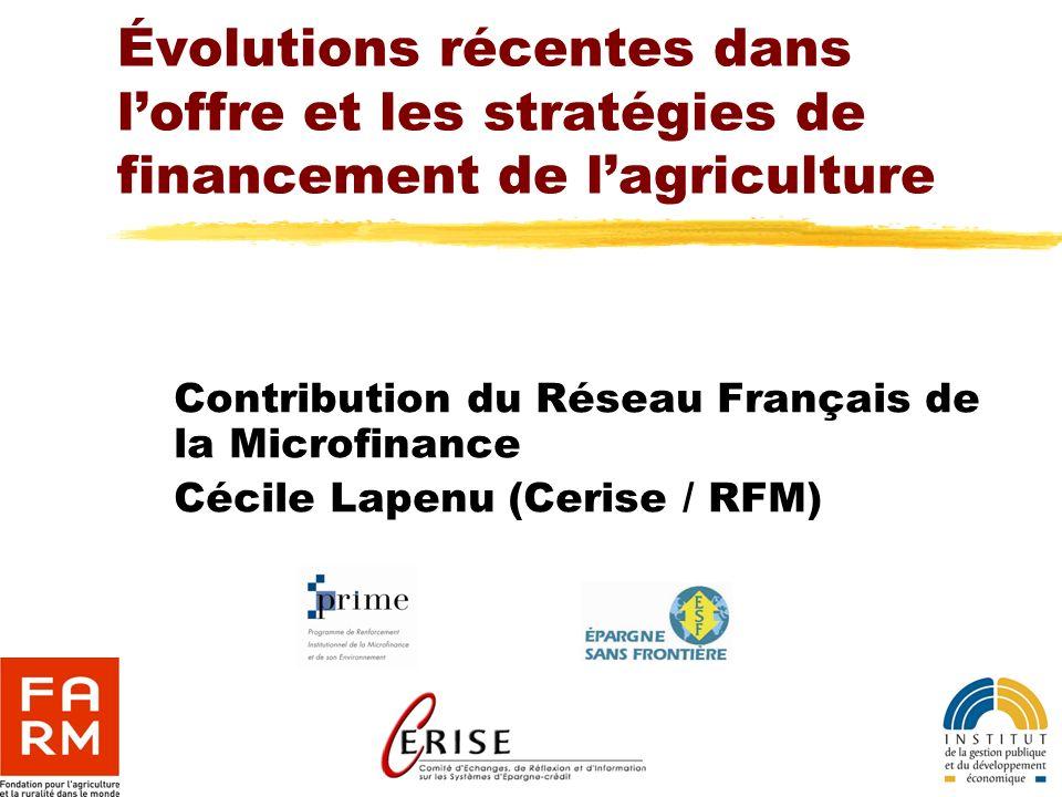 Évolutions récentes dans l'offre et les stratégies de financement de l'agriculture
