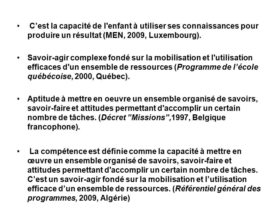 C'est la capacité de l enfant à utiliser ses connaissances pour produire un résultat (MEN, 2009, Luxembourg).