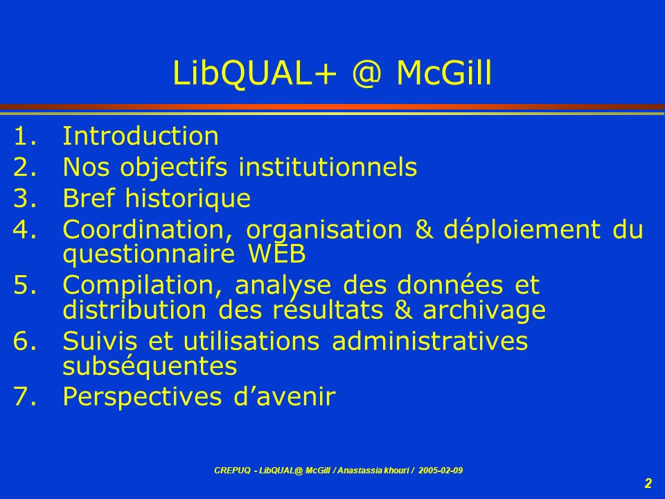 LibQUAL+ @ McGill Introduction Nos objectifs institutionnels