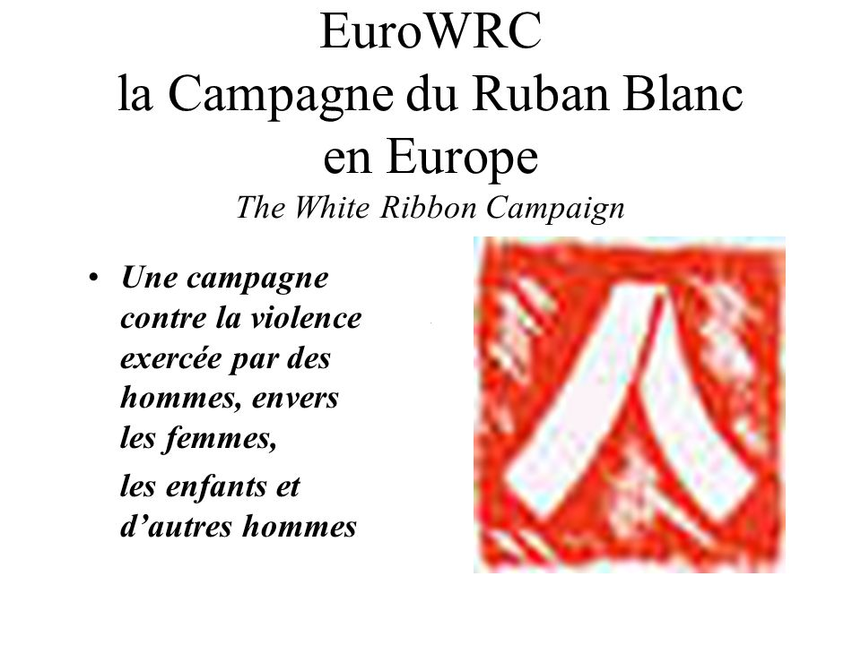 EuroWRC la Campagne du Ruban Blanc en Europe The White Ribbon Campaign