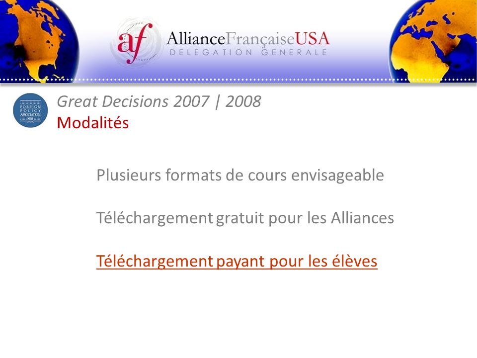 Great Decisions 2007 | 2008 Modalités