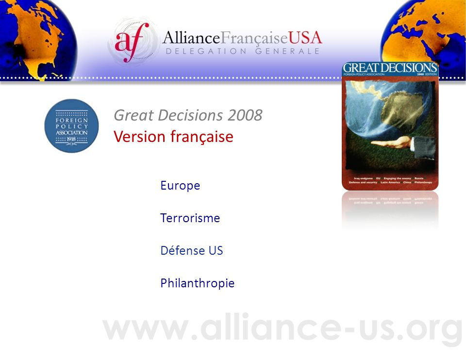 www.alliance-us.org Great Decisions 2008 Version française Europe