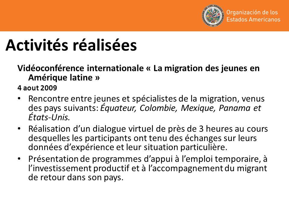 Activités réalisées Vidéoconférence internationale « La migration des jeunes en Amérique latine » 4 aout 2009.
