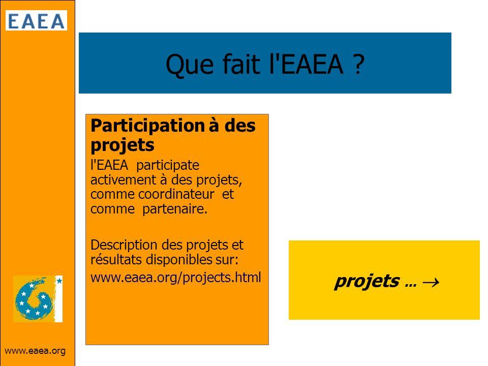 Que fait l EAEA Participation à des projets