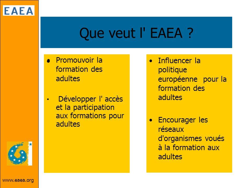 Que veut l EAEA Promouvoir la formation des adultes