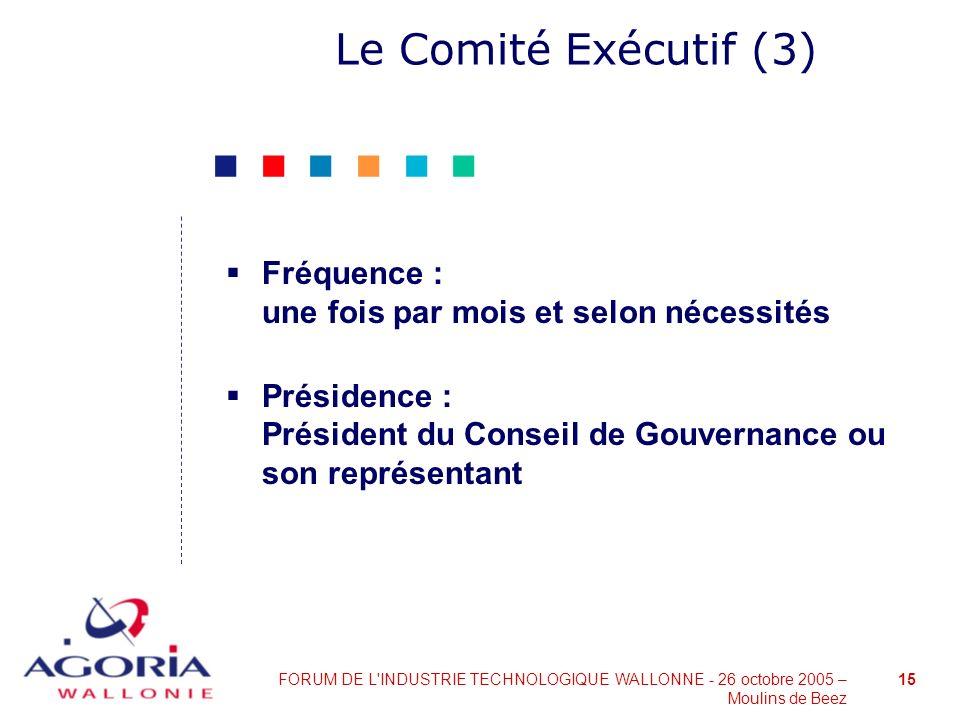 Le Comité Exécutif (3) Fréquence : une fois par mois et selon nécessités.