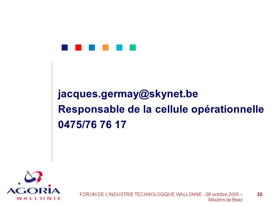 jacques.germay@skynet.be Responsable de la cellule opérationnelle 0475/76 76 17