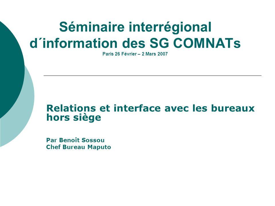 Séminaire interrégional d´information des SG COMNATs Paris 26 Février – 2 Mars 2007