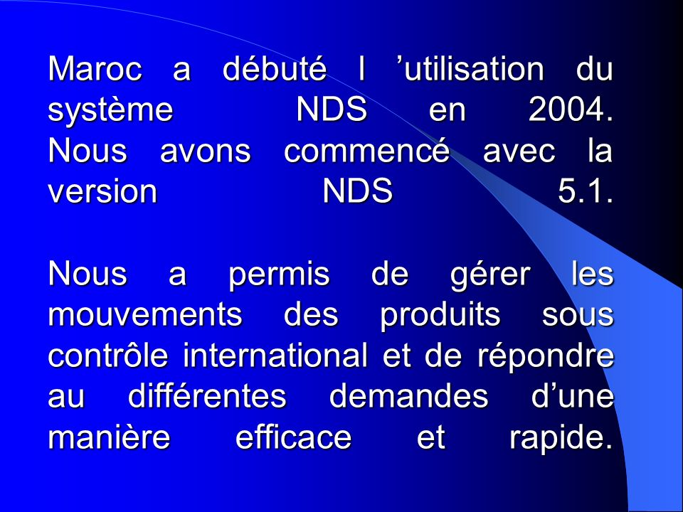 Maroc a débuté l 'utilisation du système NDS en 2004