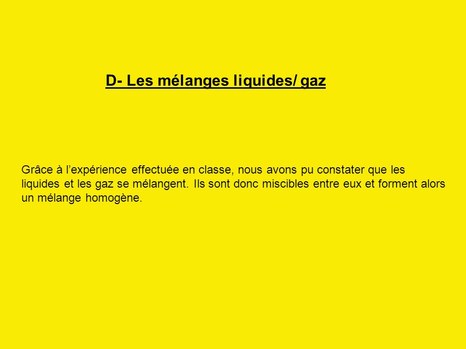D- Les mélanges liquides/ gaz