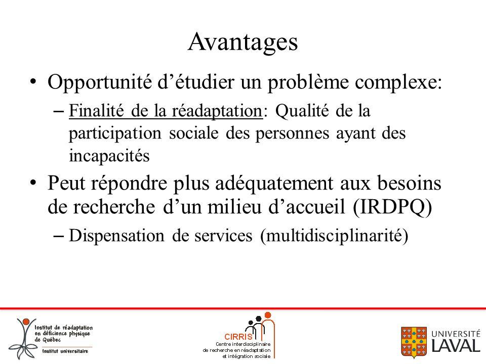Avantages Opportunité d'étudier un problème complexe: