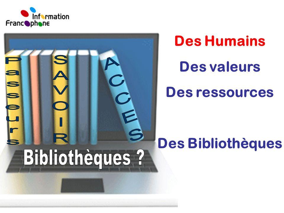 Des Humains Des valeurs Des ressources Des Bibliothèques SAVOIR ACCES Passeurs Bibliothèques