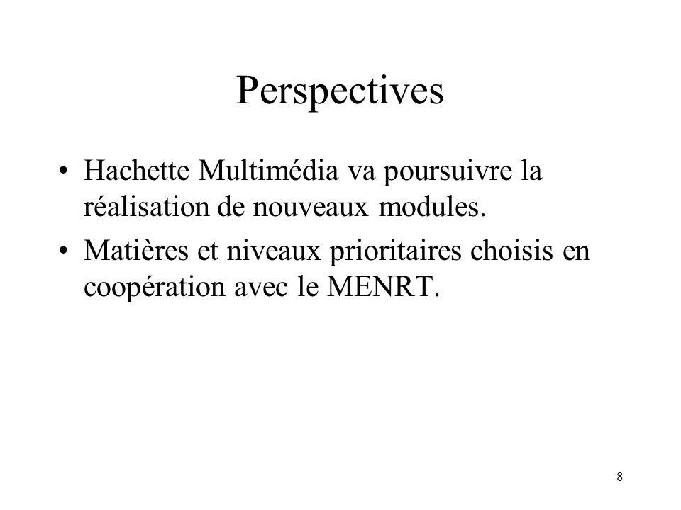 Perspectives Hachette Multimédia va poursuivre la réalisation de nouveaux modules.
