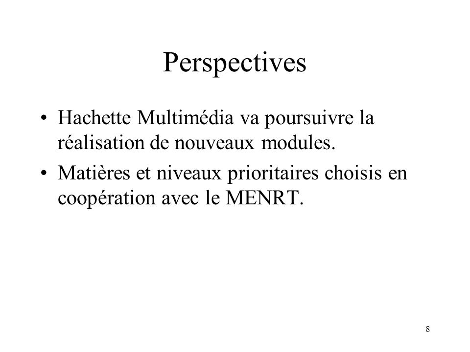 PerspectivesHachette Multimédia va poursuivre la réalisation de nouveaux modules.