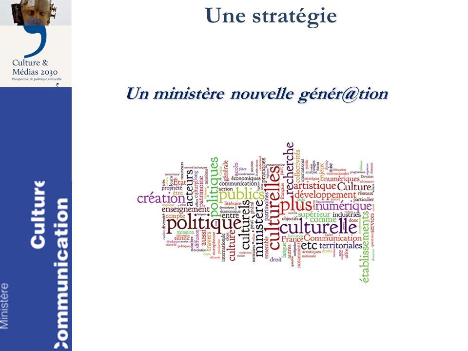 Une stratégie Un ministère nouvelle génér@tion