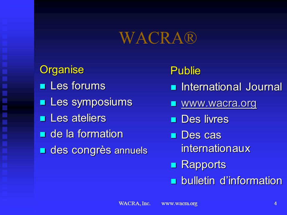 WACRA® Organise Publie Les forums International Journal Les symposiums