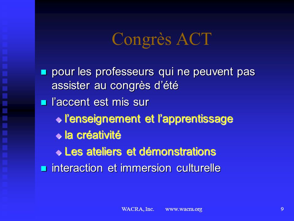Congrès ACT pour les professeurs qui ne peuvent pas assister au congrès d'été. l'accent est mis sur.
