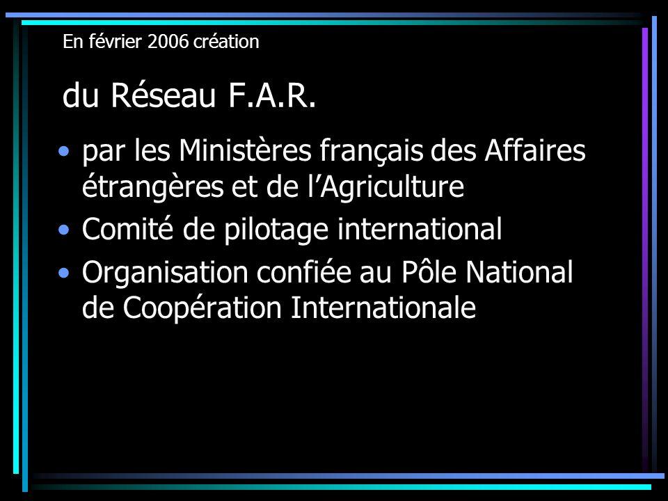 En février 2006 création du Réseau F.A.R.