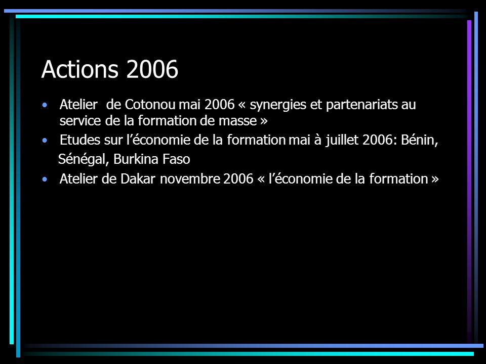Actions 2006 Atelier de Cotonou mai 2006 « synergies et partenariats au service de la formation de masse »