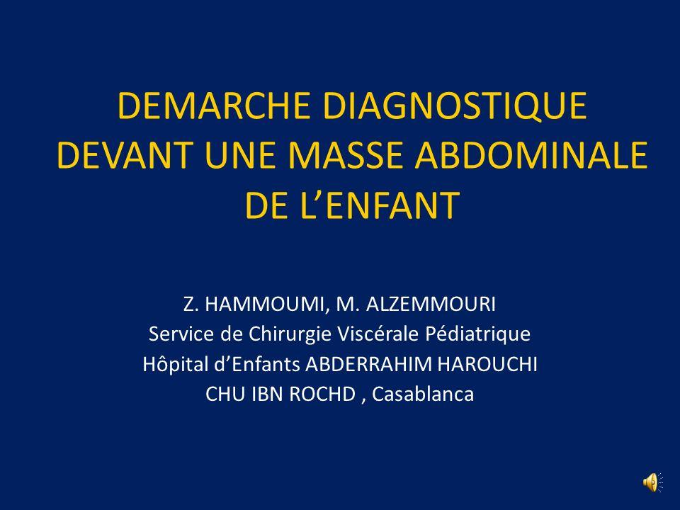 DEMARCHE DIAGNOSTIQUE DEVANT UNE MASSE ABDOMINALE DE L'ENFANT