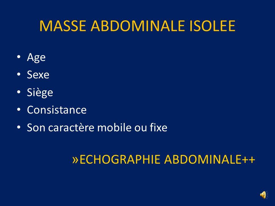 MASSE ABDOMINALE ISOLEE