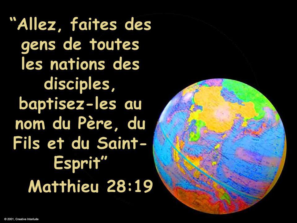 Allez, faites des gens de toutes les nations des disciples, baptisez-les au nom du Père, du Fils et du Saint-Esprit