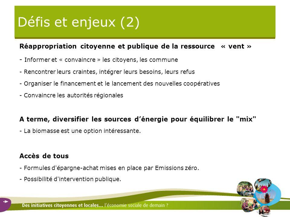 Défis et enjeux (2)Réappropriation citoyenne et publique de la ressource « vent » - Informer et « convaincre » les citoyens, les commune.