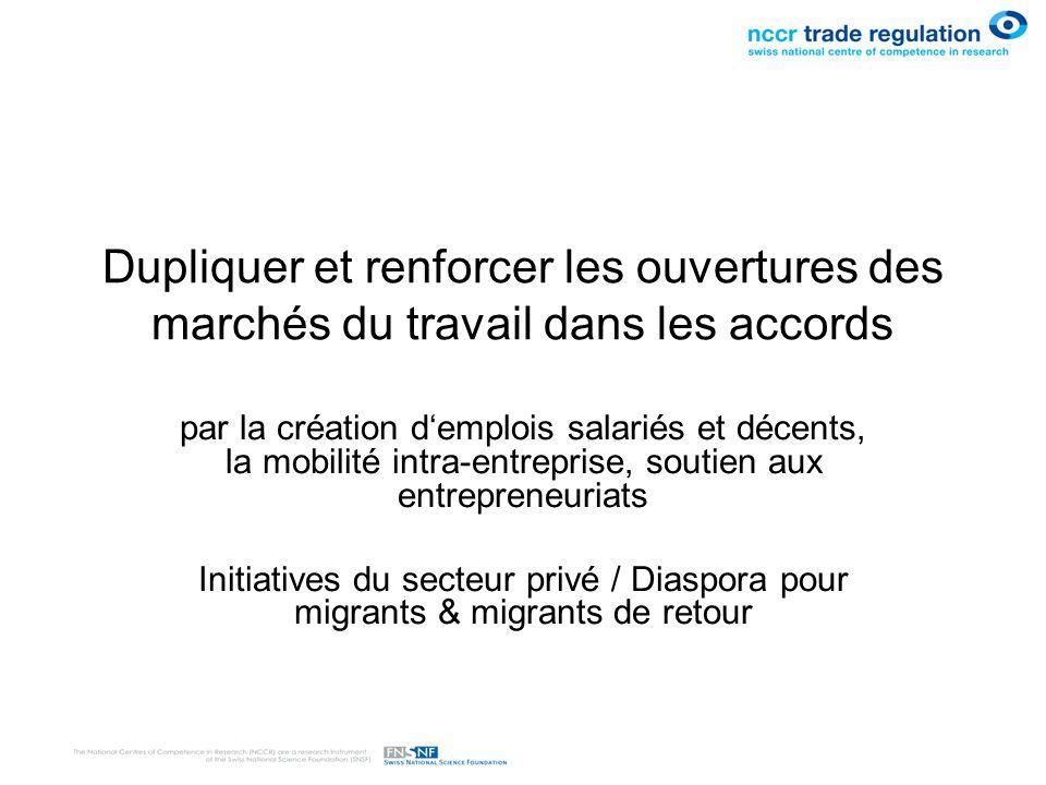 Dupliquer et renforcer les ouvertures des marchés du travail dans les accords