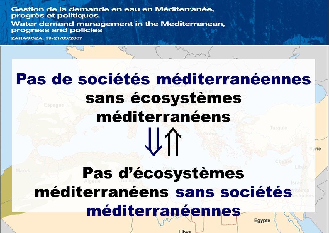  Pas de sociétés méditerranéennes sans écosystèmes méditerranéens