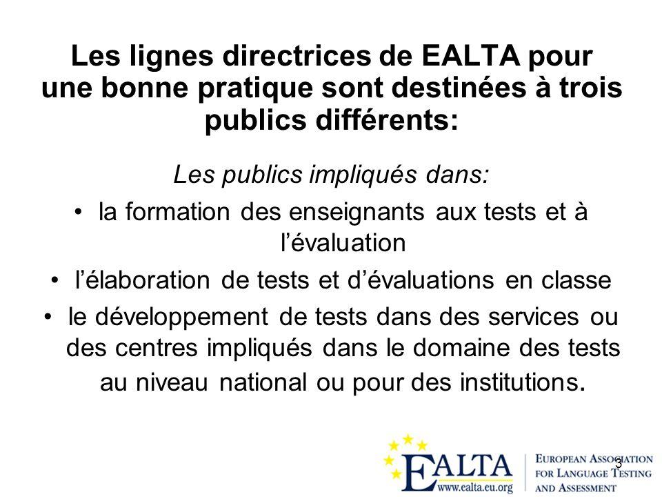 Les lignes directrices de EALTA pour une bonne pratique sont destinées à trois publics différents: