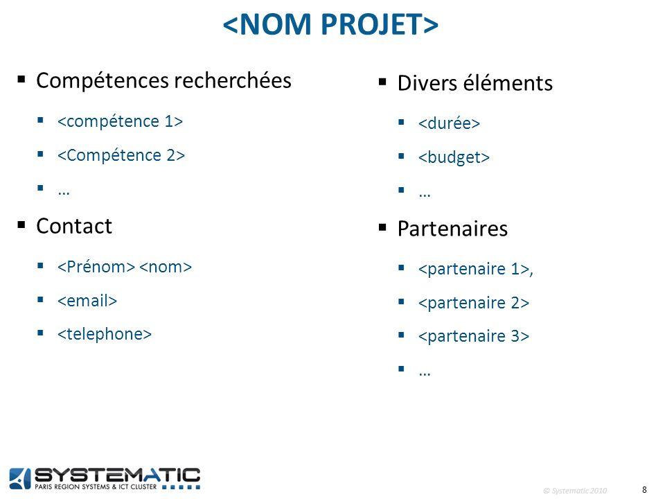 <NOM PROJET> Compétences recherchées Divers éléments Contact