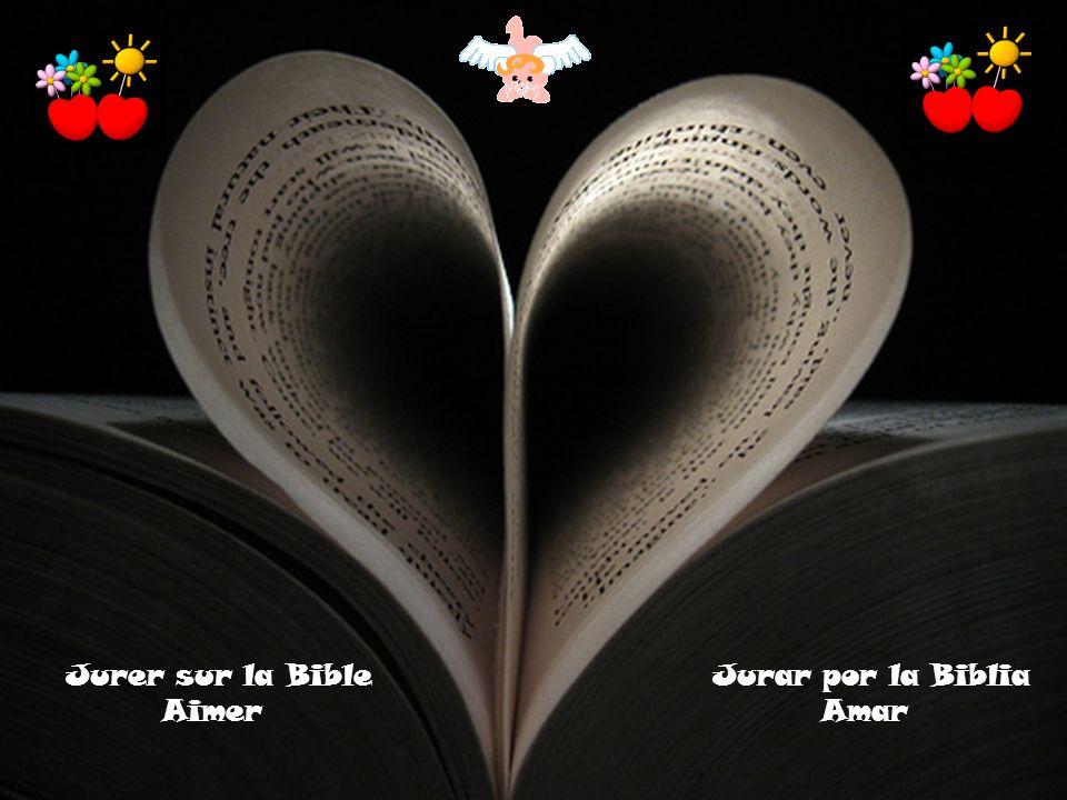 Jurer sur la Bible Aimer Jurar por la Biblia Amar