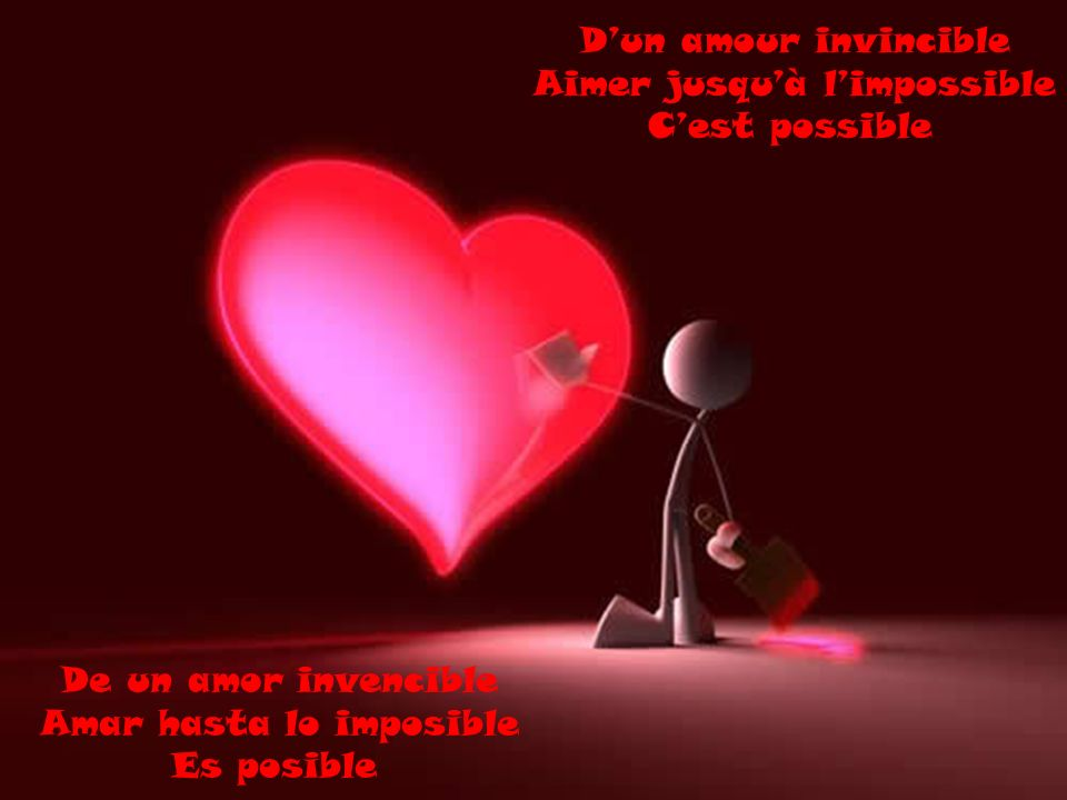 Aimer jusqu'à l'impossible C'est possible