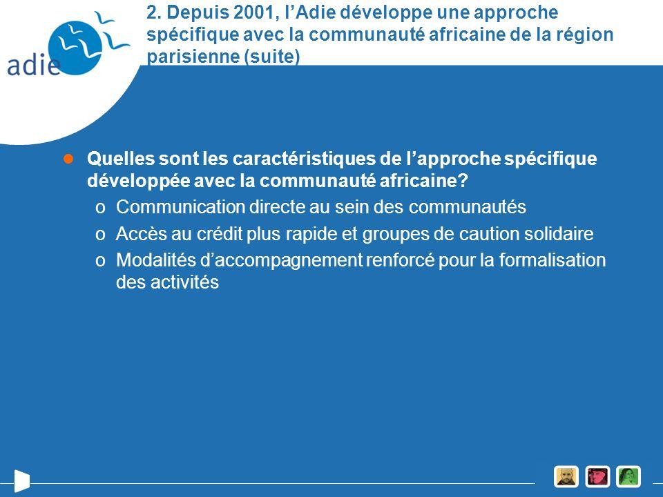 2. Depuis 2001, l'Adie développe une approche spécifique avec la communauté africaine de la région parisienne (suite)